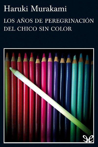 """Murakami """"Los años de peregrinación del chico sin color"""""""